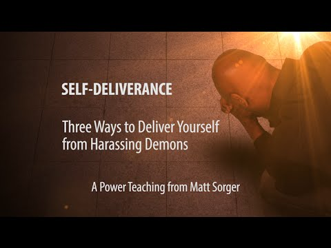 DELIVERANCE: Three Ways to Be Delivered from Harassing Demons