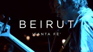 Beirut: Santa Fe   NPR MUSIC FRONT ROW