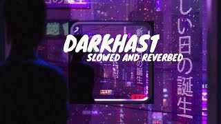 Arijit singh - Darkhaast ♥ ( slowed + relaxing )