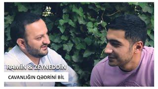 Ramin Edaletoglu - Zeyneddin Seda - Cavanligin Qedrini Bil (Official Clip 2019)