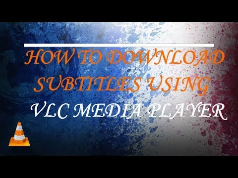 How To Download Subtitles Using VLC Media Player