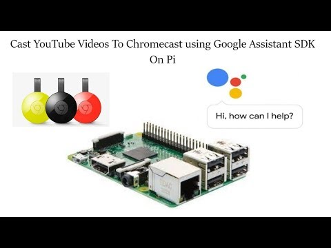 Cast Youtube Videos To Chromecast Using Google Assistant Sdk On Raspberry Pi   Gassistpi Update