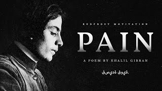 Pain - Khalil Gibran (Powerful Life Poetry)