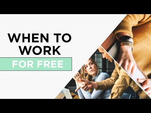 5 Times It Makes Sense to Work For Free