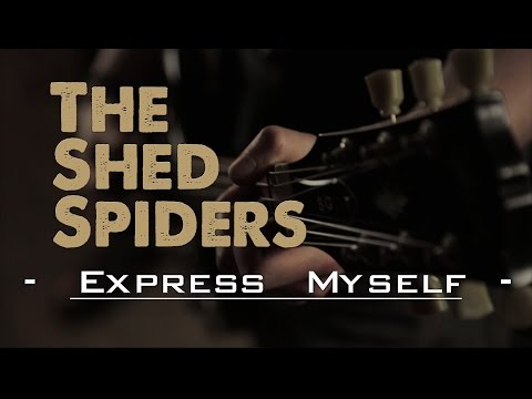 The Shed Spiders - Express Myself