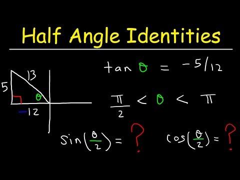 Right Triangle Trigonometry and Half Angle Identities & Formulas