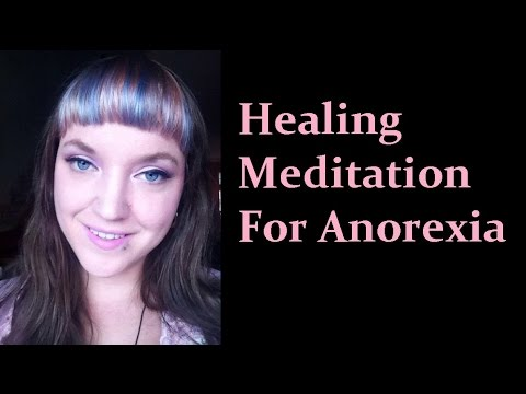 Anorexia Healing Guided Meditation   Body Image    Food