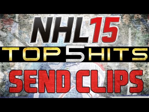 NHL 15 TOP 5 HITS! SEND IN YOUR CLIPS!