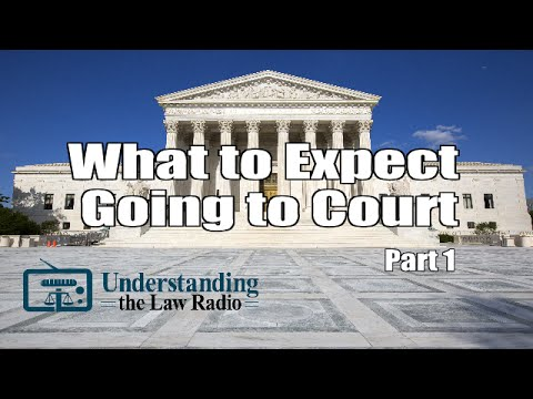 Going to Court for the First Time: What to Expect Part 1| UTLRadio.com