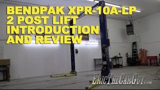 BendPak XPR-10A-LP 2 Post Lift Introduction and Review -EricTheCarGuy