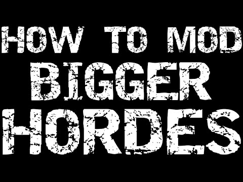 7 Days to die Modding Tutorial: Bigger hordes, modifying horde night