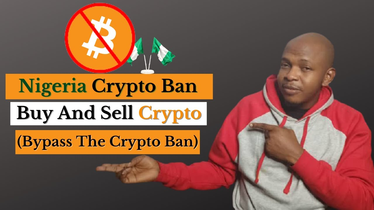 Nigeria Crypto Ban: How to Still Buy and Sell Bitcoin and other Cryptos