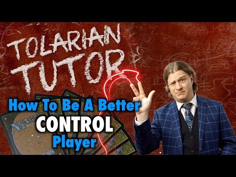 Tolarian Tutor: How To Be A Better Control Player in Magic: The Gathering