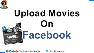 Download How to upload movies in Facebook without copyright issue | Technical Siddharth Video