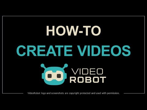 How to Create Videos in VideoRobot