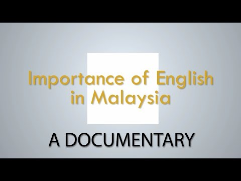 Importance Of English In Malaysia : A Documentary
