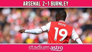 Arsenal 2 - 1 Burnley | EPL Highlights | Astro SuperSport