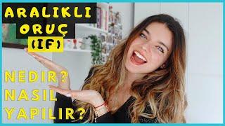 ARALIKLI ORUÇ, INTERMITTENT FASTING (IF), NEDİR? NASIL YAPILIR? | Sağlıklı Kilo Vermek