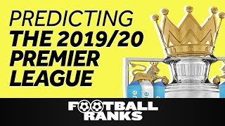Predicting the Premier League Table from 20-1 in 2019/20 | B/R Football Ranks