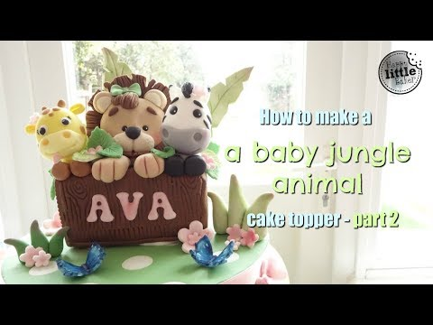How to make a fondant baby jungle animal cake topper -  part 2