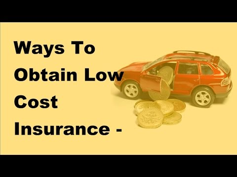 Ways To Obtain Low Cost Insurance -  2017 Lower Insurance Coverage Tips