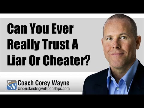 Can You Ever Really Trust A Liar or Cheater?