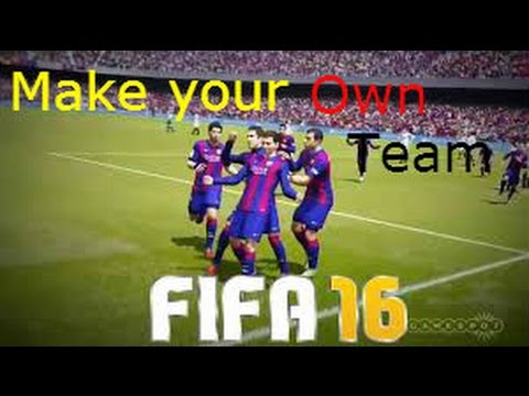 FIFA 16 how to create your own team(without ultimate team)