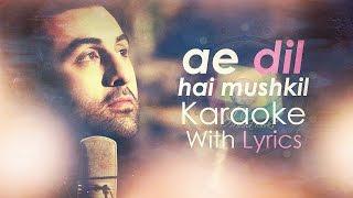 Ae Dil Hai Mushkil - Karaoke (With Lyrics) | Ae Dil Hai Mushkil | JV Mediaworks Co.