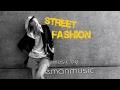 Fashion EDM Background Instrumental Music Street Fashion By EmanMusic