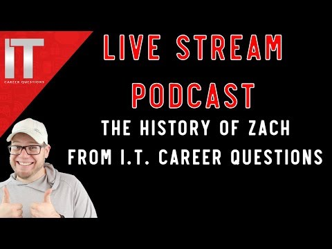 The History of Zach from I.T. Career Questions - 5/1/2018