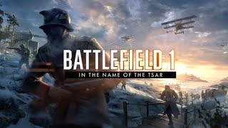 BATTLEFIELD 1 | In the name of The Tsar - Official E3 2017 Trailer