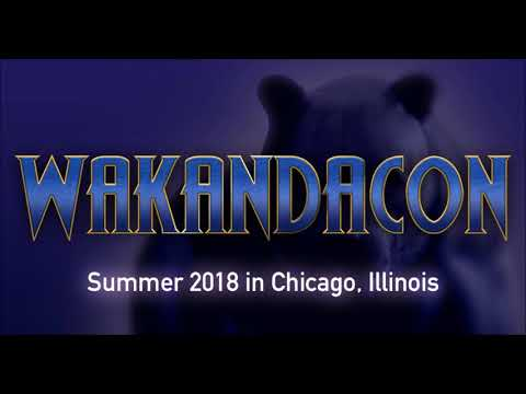 Chicago Presents 1st Annual WakandaCon This Summer