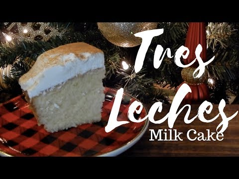 TRES LECHES CAKE | 12 DAYS OF CHRISTMAS | 8 MAIDS A MILKING