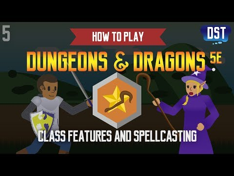 How to Play Dungeons and Dragons 5e - Class Features and Spellcasting