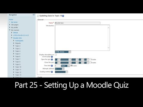 Part 25 - Setting Up a Moodle Quiz (Moodle How To)