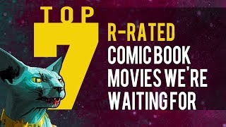 Download Top 7 R-Rated Comic Book Movies We're Still Waiting For Video