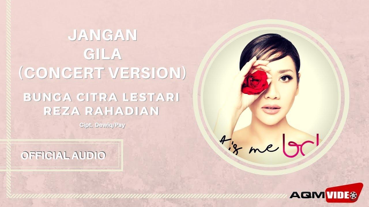 Bunga Citra Lestari - Jangan Gila (feat. Reza Rahadian)