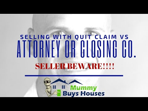 Selling with Quit Claim Deed vs. using a closing company or attorney