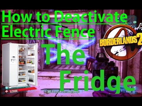Borderlands 2 - How to Deactivate Electric Fence in The Fridge