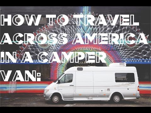 Our Guide To Traveling Across AMERICA in a Campervan!!