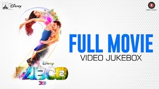 ABCD 2 Full Movie - Video Jukebox - All songs ... All videos ... | Sun Sathiyaa ,  Tattoo etc
