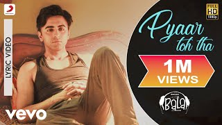 Pyaar Toh Tha - Official Lyric Video|Bala|Ayushmann; Yami|Sachin-Jigar|Jubin; Asees
