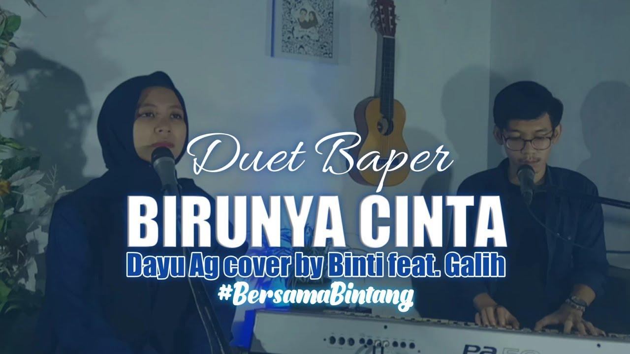 Birunya Cinta - Dayu Ag cover [Lirik] by Binti Syafa'ah feat. Galih Satria #BersamaBintang