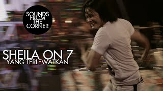 Sheila On 7 - Yang Terlewatkan | Sounds From The Corner Live #17