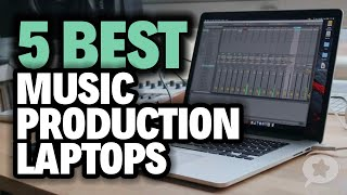 5 Best Laptops for MUSIC PRODUCTION 2020