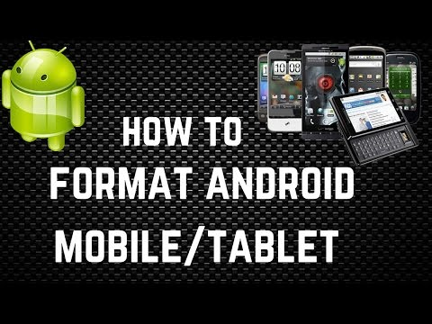 How to Format Your Android Mobile/Tablet - 2018