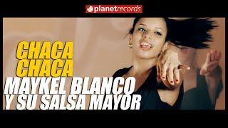 MAYKEL BLANCO Y SU SALSA MAYOR - Chaca Chaca (Video Oficial) Salsa Cubana - Timba 2018