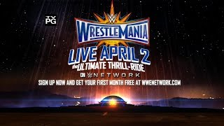WrestleMania 33: The Ultimate Thrill Ride on April 2nd ONLY on WWE Network!