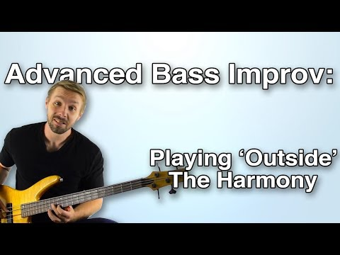 Advanced Bass Improv - Playing Outside The Harmony [Bass Solo Lesson]