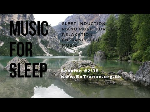 Sleep Induction Piano music for deep relaxation. EnTrance Bedtime music #2/35